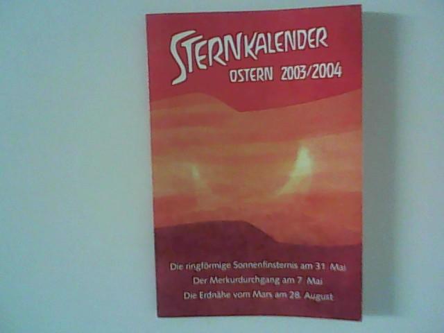Sternkalender: Erscheinungen am Sternenhimmel Ostern 2003/Ostern 2004