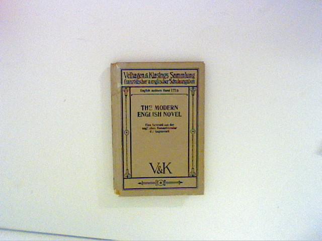 The modern english novel. Eine Auswahl aus der englischen Romanliteratur der Gegenwart