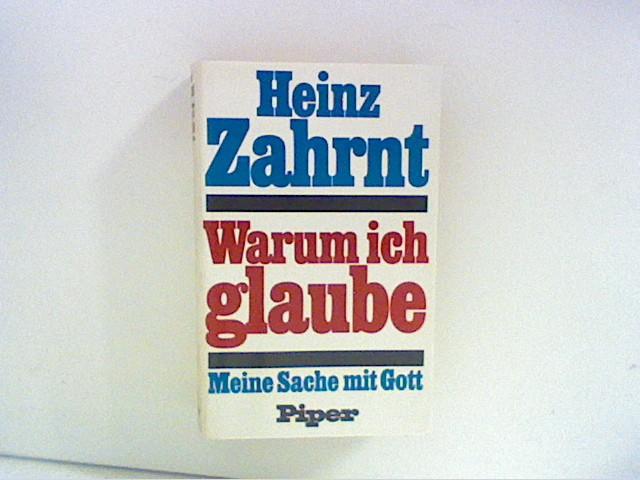 Zahrnt, Heinz: Warum ich glaube. Meine Sache mit Gott