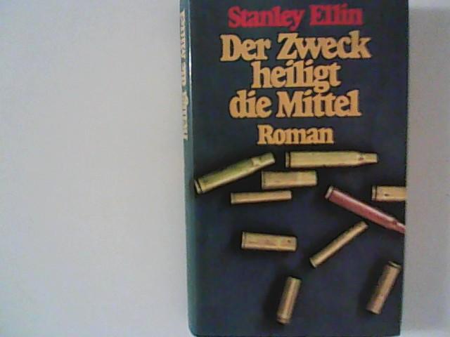Stanley, Ellin: Der Zweck heiligt die Mittel : Roman. [Einzig berecht. Übertragung aus d. Amerikan. von Gertrud Baruch]