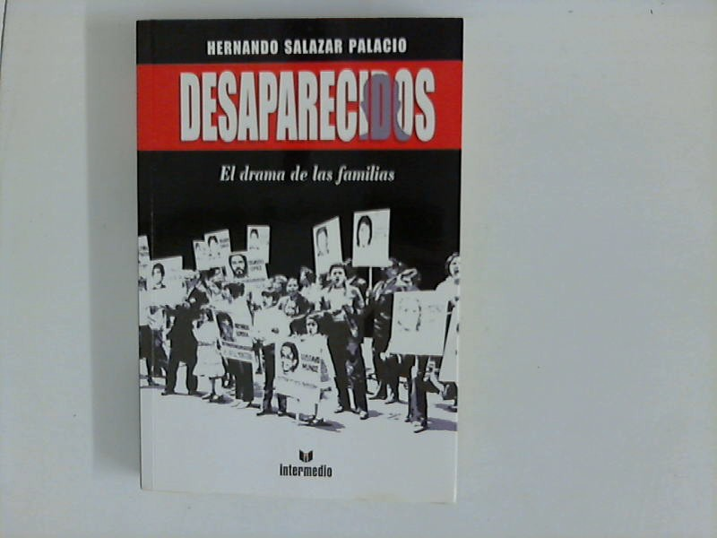Desaparecidos : El drama de las familias.