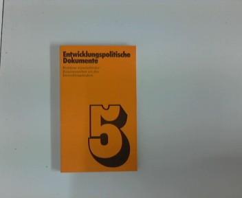 Entwicklungspolitische Dokumente 5 : Probleme wirtschaftlicher Zusammenarbeit mit den Entwicklungsländern 1. Aufl.