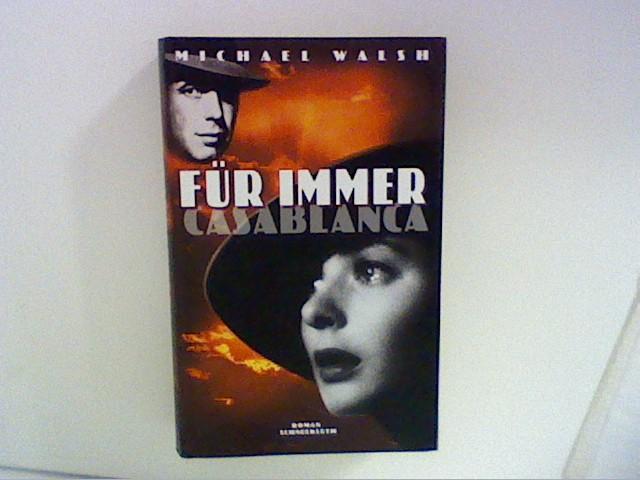 Für immer Casablanca : Roman. Aus dem Amerikan. von Wulf Bergner.