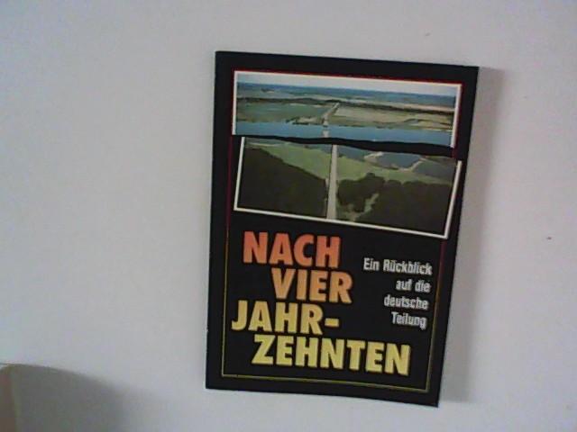 Nach vier Jahrzehnten. Ein Rückblick auf die deutsche Teilung.