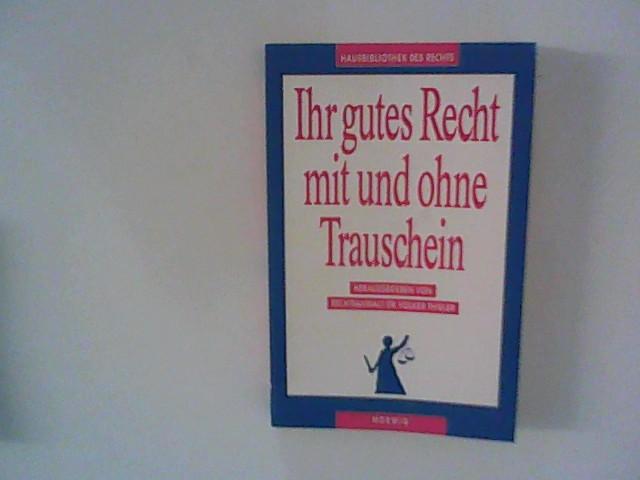 Thieler, Volker (Hrsg.): Hausbibliothek des Rechts - Ihr gutes Recht mit und ohne Trauschein