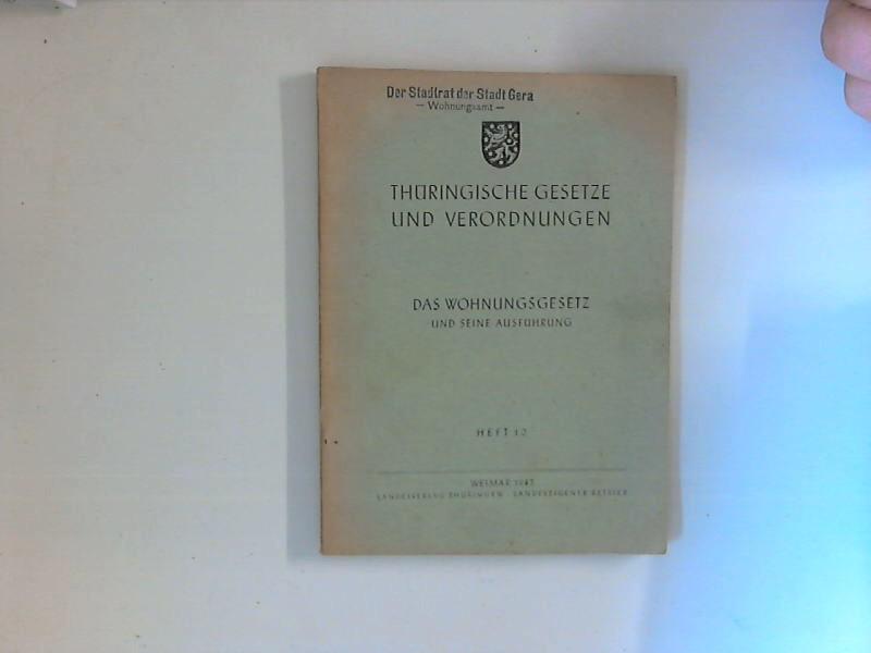 Das Wohnungsgesetz und seine Ausführung : Thüringische Gesetze und Verordnungen Heft 10