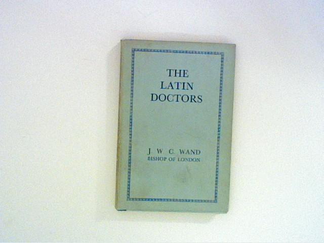 Wand, John William Charles: Latin Doctors Auflage: First Edition