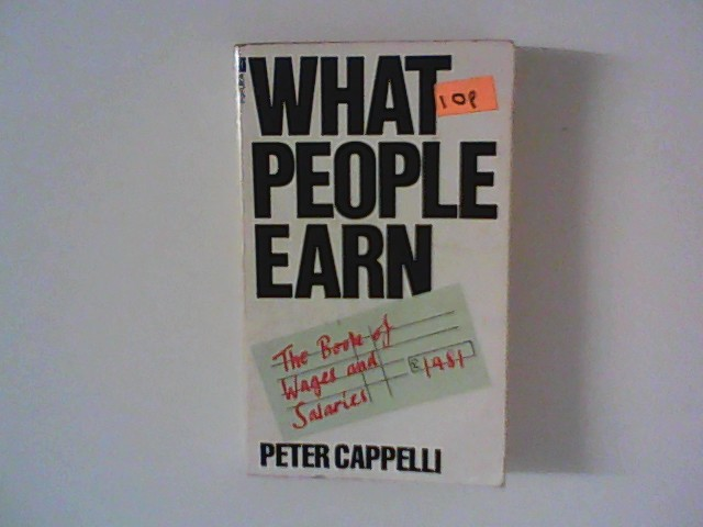 Cappelli, Peter: What People Earn: Book of Wages and Salaries
