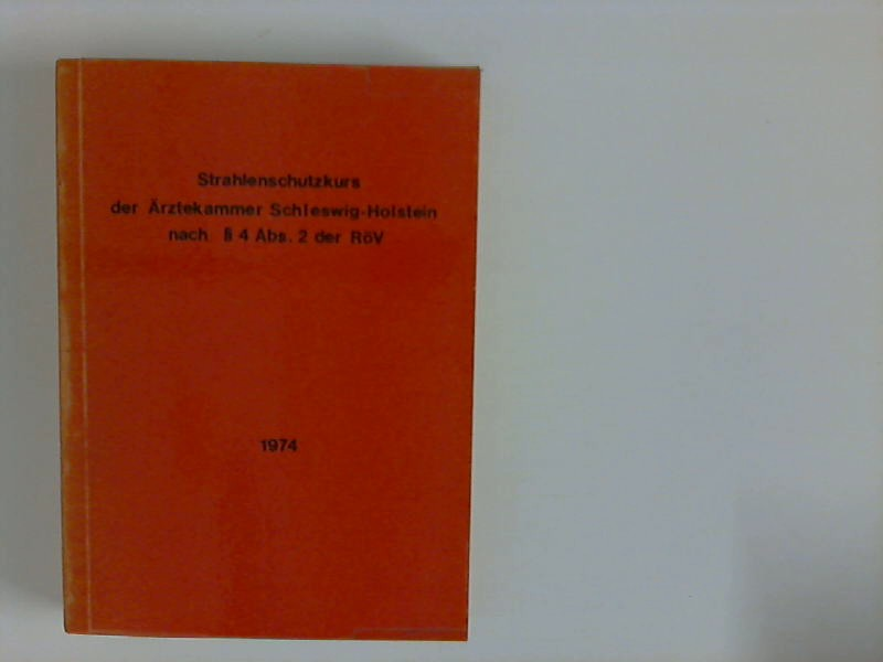 Strahlenschutzkurs der Ärztekammer Schleswig-Holstein nach § 4 Abs. 2 der RöV. Gemäß der Verordnung über den Schutz vor Schäden durch Röntgenstrahlen (Röntgenverordnung) wurde in Kiel im Herbst 1974 ein Strahlenschutzkurs durchgeführt. Die Referate sind im vorliegenden Buch gedruckt worden, sie stehen nun zum Nachlesen zur Verfügung.
