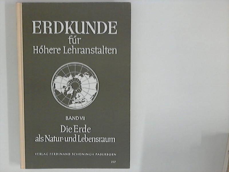 Erdkunde Band 7 : Die Erde als Natur- und Lebensraum.