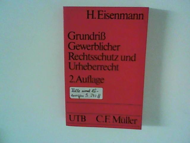 Grundrisß gewerblicher Rechtsschutz und Urheberrecht : mit 50 Fällen und Lösungen. 2., neubearb. Aufl.