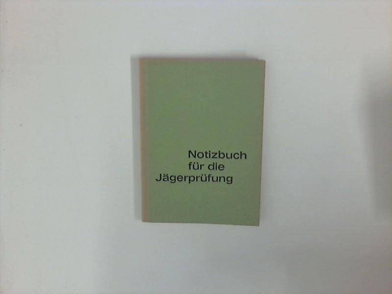 Notizbuch für die Jägerprüfung. 4. Aufl.