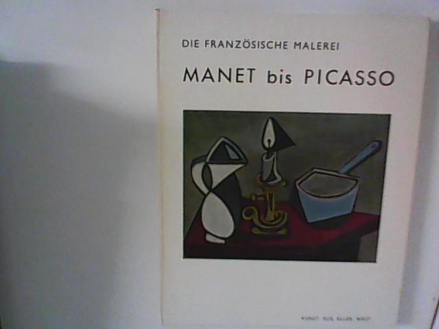 Die französische Malerei, Manet bis Picasso.
