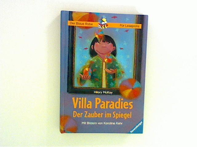 Der Blaue Rabe - Für Leseprofis: Villa Paradies - Der Zauber im Spiegel Auflage: 1