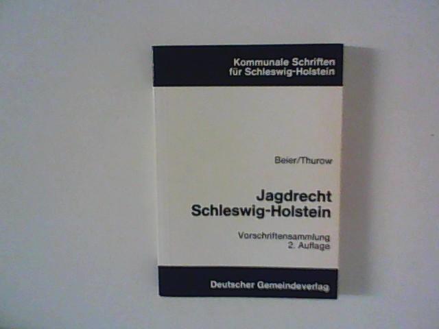 Jagdrecht in Schleswig-Holstein : Vorschriftensammlung mit einer Einführung und einer Vordruckübersicht. 2., neubearb. Aufl.