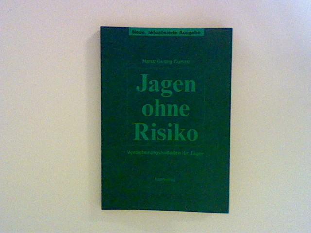 Jagen ohne Risiko. Ein  Versicherungsleitfaden f. Jäger. Auflage: Neue, aktual. Ausg.