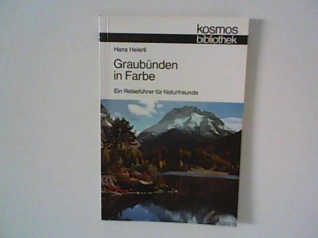 Graubünden in Farbe : Ein Reiseführer für Naturfreunde. Kosmos-Bibliothek Bd. 293