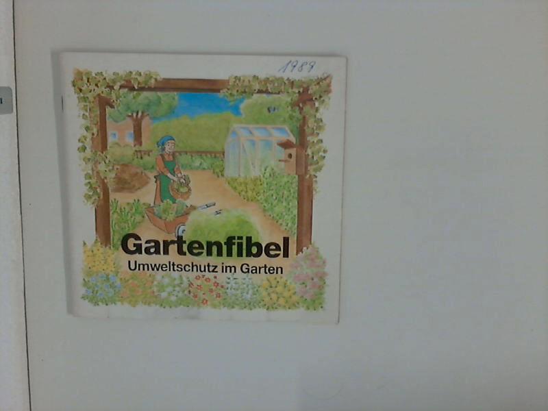 Gartenfibel - Umweltschutz im Garten. Hrsg. Aktionszentrum Umwelschutz, Berlin