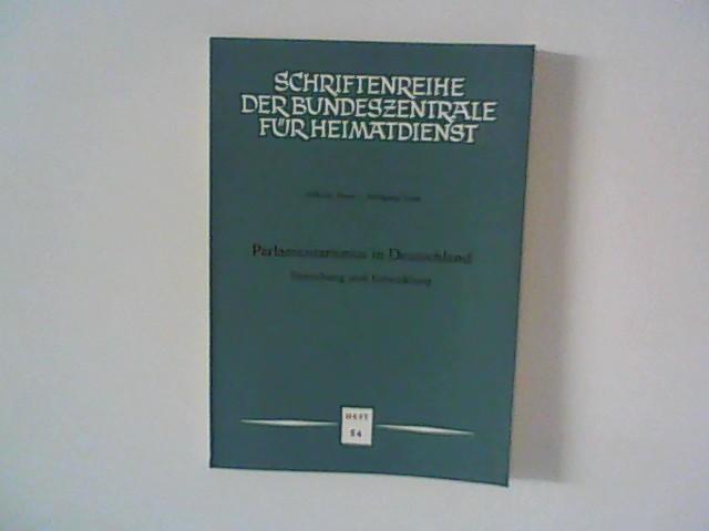 Parlamentarismus in Deutschland. Enstehung und Entwicklung. Schriftenreihe der Bundeszentrale für Heimatdienst.