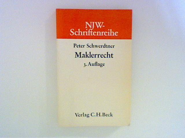 Maklerrecht. Schriftenreihe der Neuen Juristischen Wochenschrift Heft 18 3., völlig neubearb. Aufl.