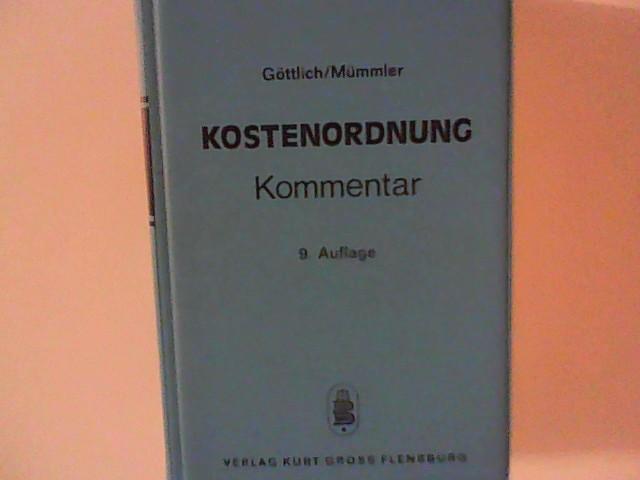 Kostenordnung (KOSTO). Kommentar. Begründet von Walter Göttlich, fortgesetzt von Alfred Mümmler. 11. neubearb. und erw. Auflage. 9. A.