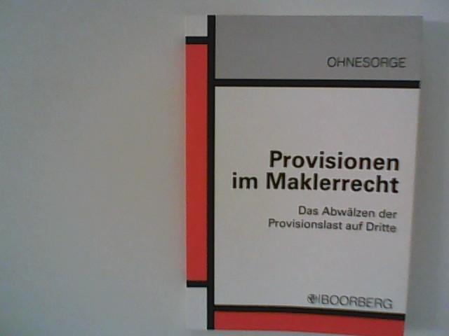 Provisionen im Maklerrecht: Das Abwälzen der Provisionslast auf Dritte