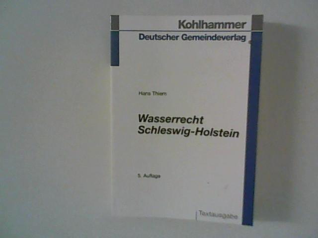 Thiem, Hans (Bearb.): Wasserrecht Schleswig-Holstein : Vorschriftensammlung mit Anmerkungen und einer erläuternden Einführung. Hrsg. vom Schleswig-Holsteinischen Gemeindetag 5., völlig neu bearb. Aufl.