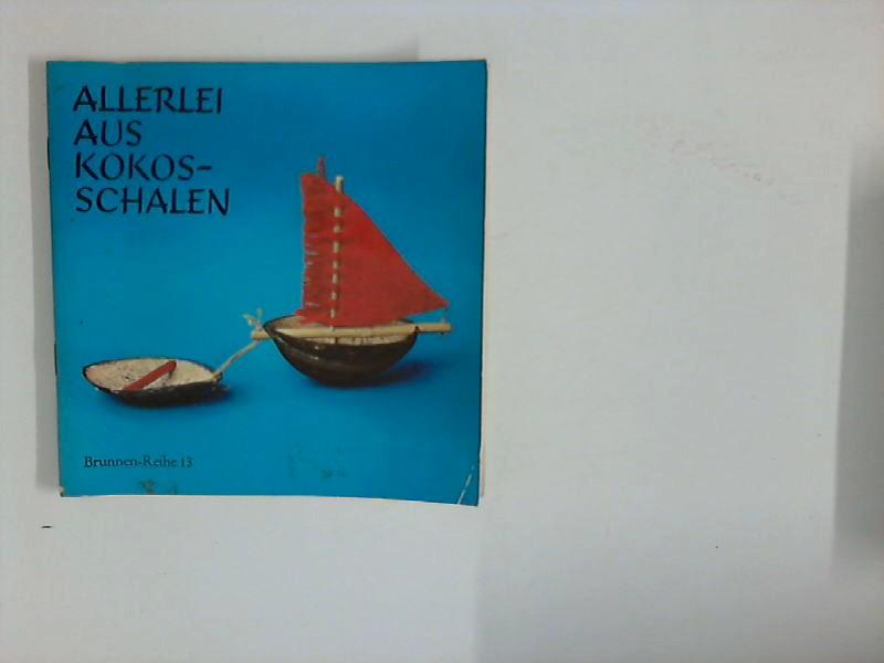 Skomal, Hermine: Allerlei aus Kokos-Schalen. (Brunnen-Reihe ; 13) 3. Aufl.