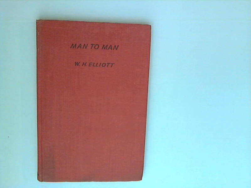 Elliott, W. H.: Man to man