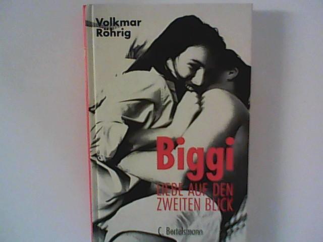 Biggi - Liebe auf den zweiten Blick 1. A.