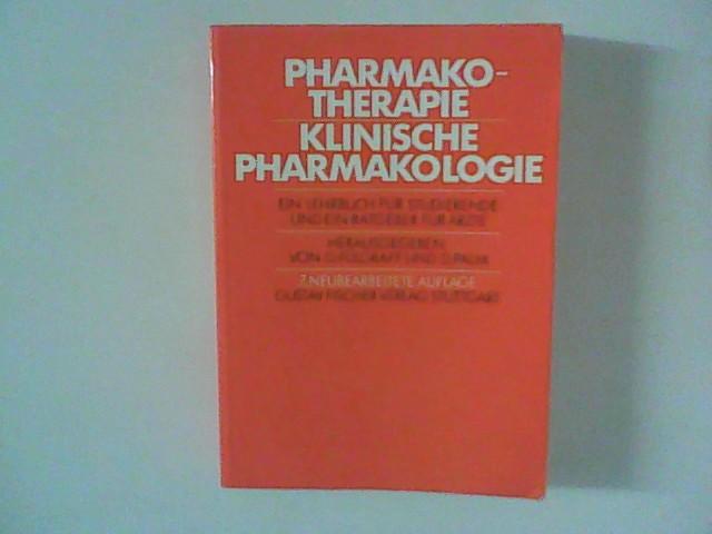 Pharmakotherapie, klinische Pharmakologie : Ein Lehrbuch für Studierende und ein Ratgeber für Ärzte. Hrsg. von G. Fülgraff u. D. Palm 7., neubearb. Aufl.