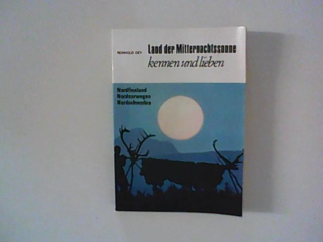 Land der Mitternachtssonne kennen und lieben : Lapplandurlaub in Nordfinnland, Nordnorwegen u. Nordschweden.