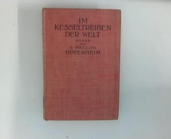 Im Kesseltreiben der Welt Ein Roman von Gold und Liebe - a. d. Engl. v. Franz Rohrmoser -