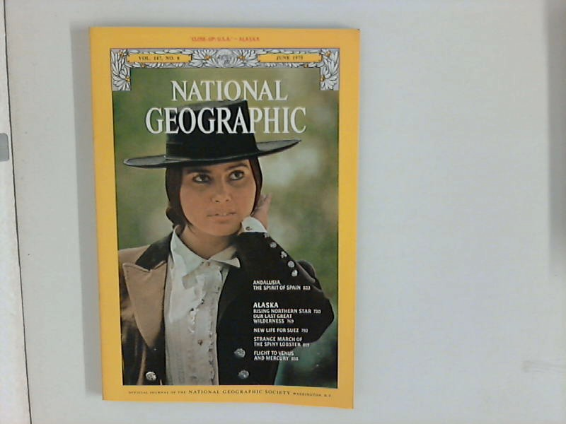 NATIONAL GEOGRAPHIC. June 1975. Vol. 147, No 6. Alaska - Suez - Andalusia...