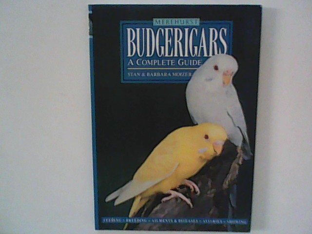 Budgerigars: A Complete Guide. Reprinted.