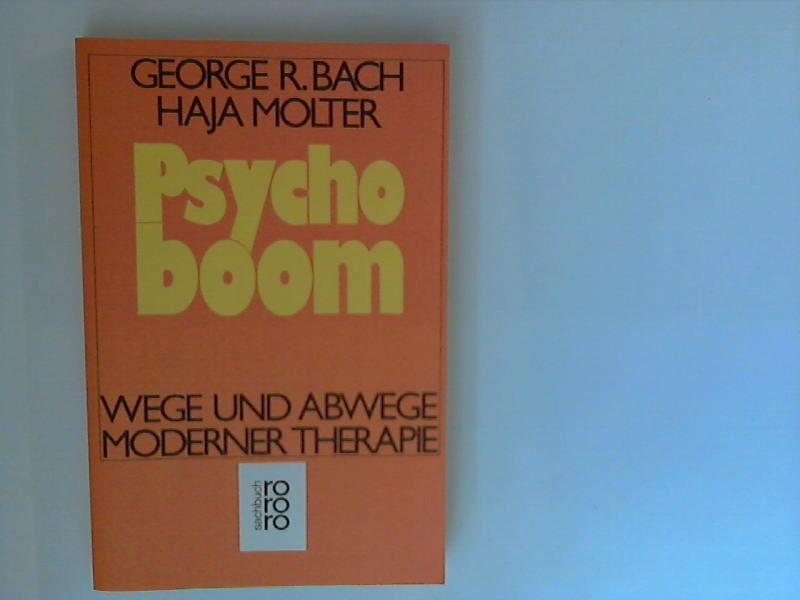 Psychoboom : Wege und Abwege moderner Therapie