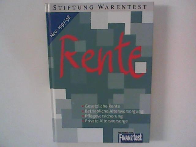 Rente : Gesetzliche Rente, Betriebliche Altersvorsorge, Pflegeversicherung, Private Altersvorsorge Hrsg. von Stiftung Warentest.