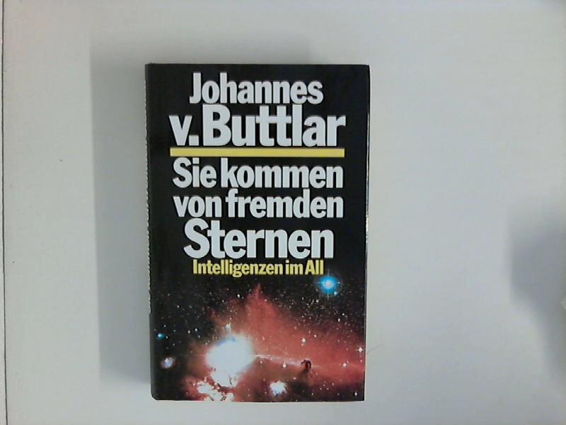 Buttlar, Johannes von: Sie kommen von fremden Sternen. Intelligenzen im All, Lizenzausgabe