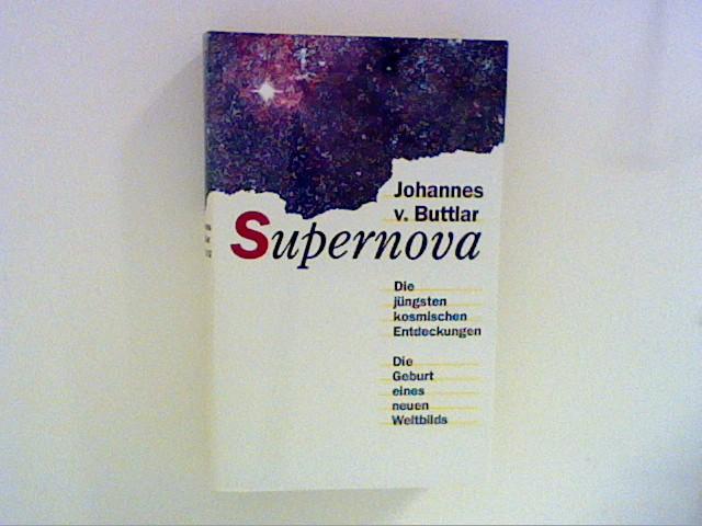Supernova : Die jüngsten kosmischen Entdeckungen