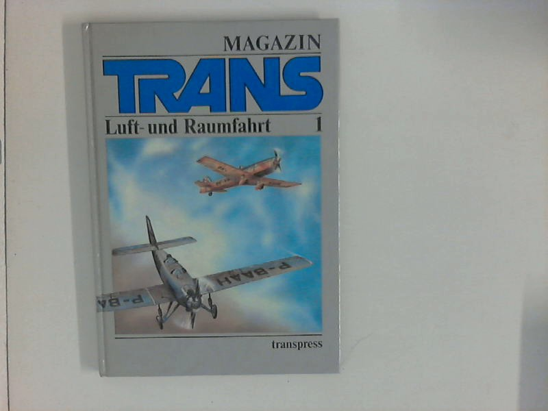 Magazin TRANS ; Band 1 : Luft- und Raumfahrt.