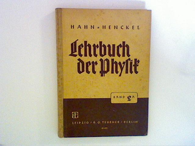 Hahn- Henckel: Lehrbuch der Physik für höhere Schulen, Band 2 A für die Klassen 6 bis 8 der Jungenschulen