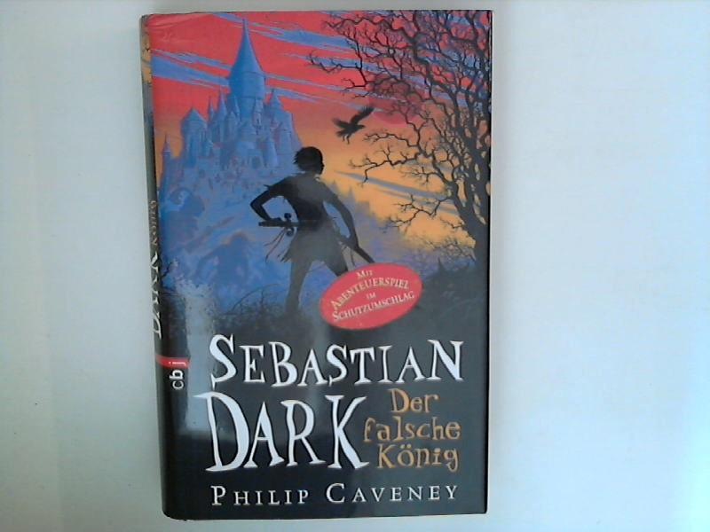 Sebastian Dark : Der falsche König 1. Aufl.