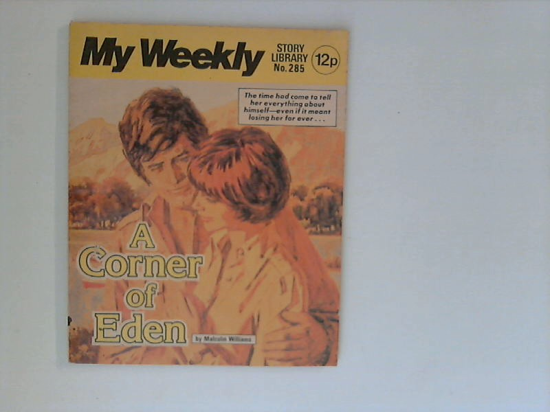 Williams, Malcolm: A Corner of Eden : My Weekly, Story Library No. 285