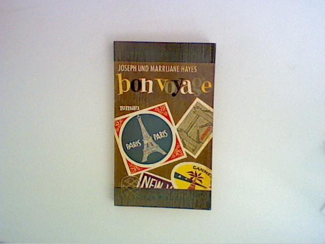 Bon Voyage : Zu- und Unfälle einer Reise nach Paris. Roman.