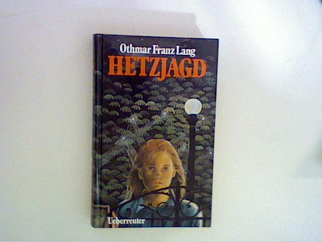 Lang, Othmar Franz: Hetzjagd