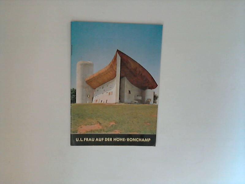Bolle-Reddat, René: U. L. Frau auf der Höhe, Ronchamp 4. Aufl.