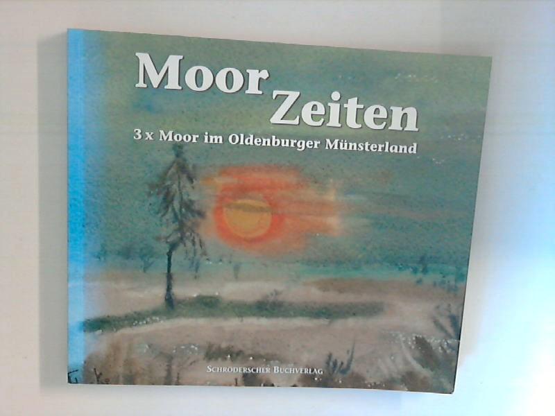 Bauerochse, Andreas: Moor-Zeiten  3 x Moor im Oldenburger Münsterland