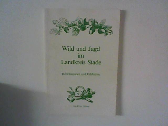 Höhne, Fritz: Wild und Jagd im Landkreis Stade, Informationen und Erlebnisse. Hrsg.: Kreissparkasse Stade.
