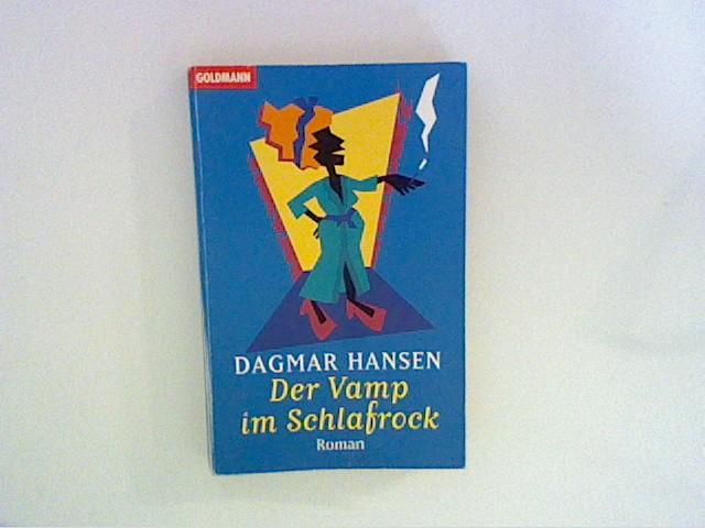 Hansen, Dagmar: Der Vamp im Schlafrock : Roman. Orig.-Ausg.
