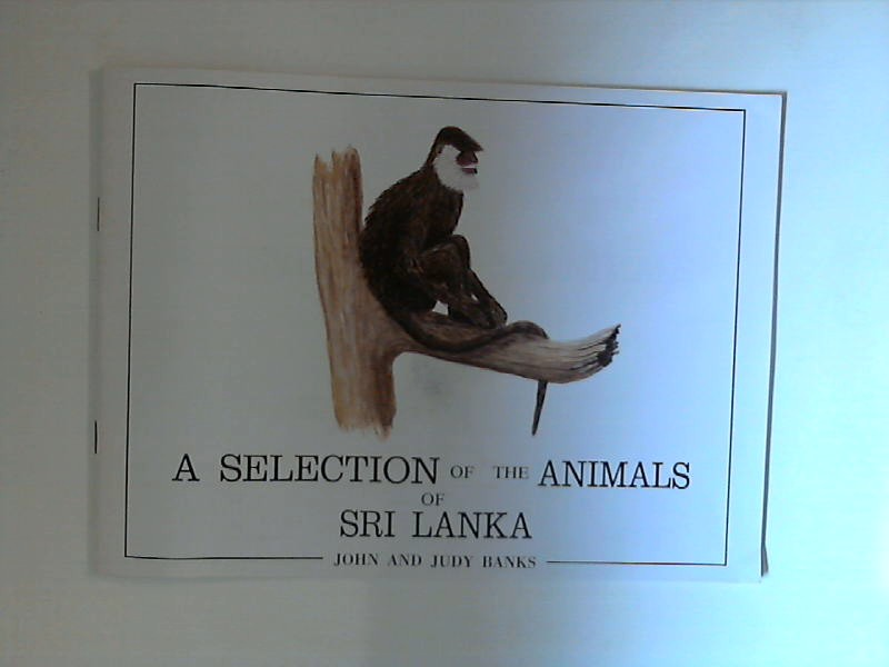 A Selection of the Animals of Sri Lanka 2. Edition